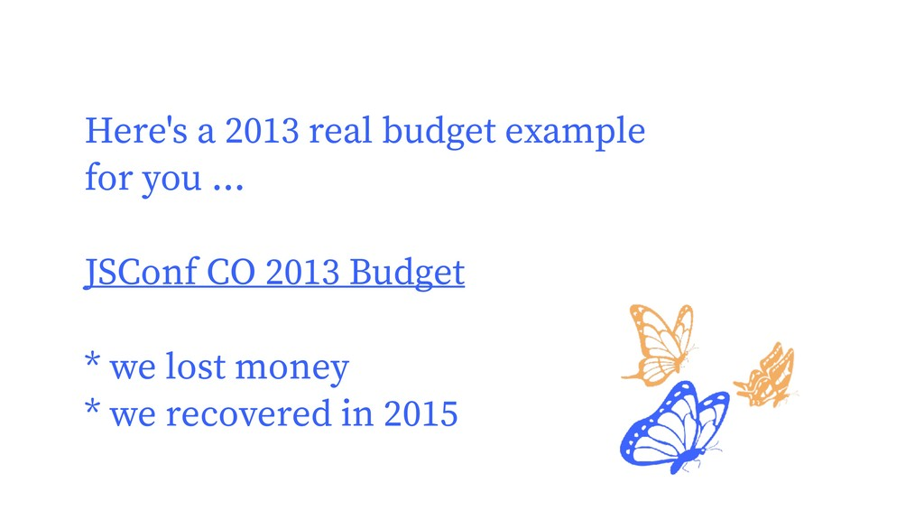 Here's a 2013 real budget example for you ... J...