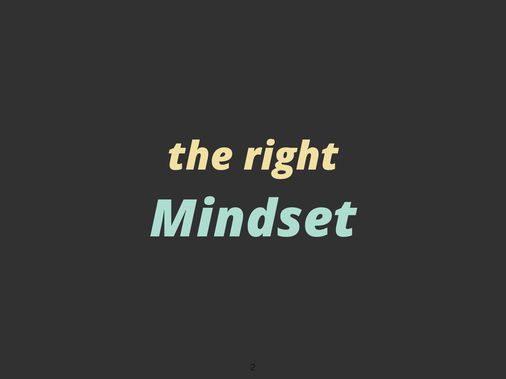 the right Mindset 2