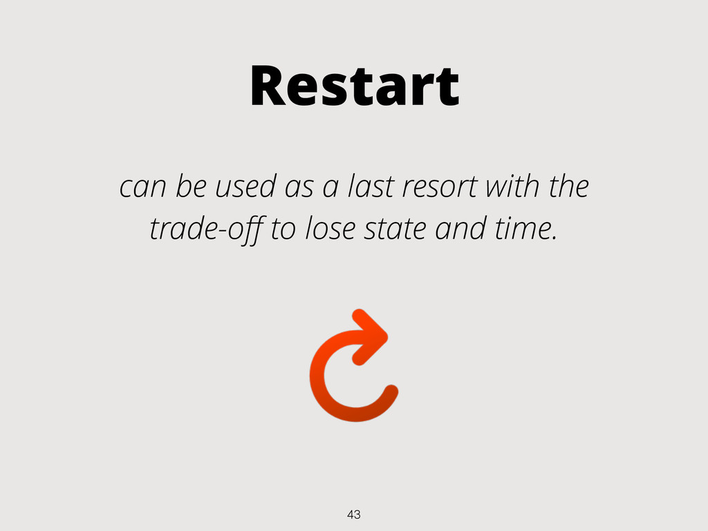 Restart can be used as a last resort with the t...