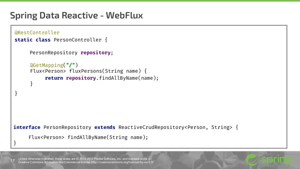 Spring Data Reactive - WebFlux 17 Unless otherw...