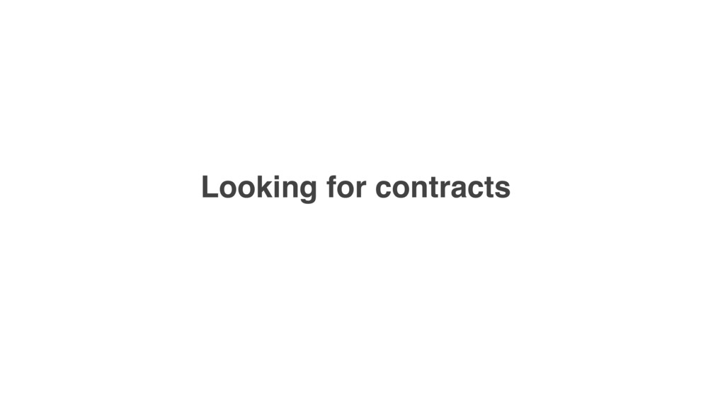 Looking for contracts