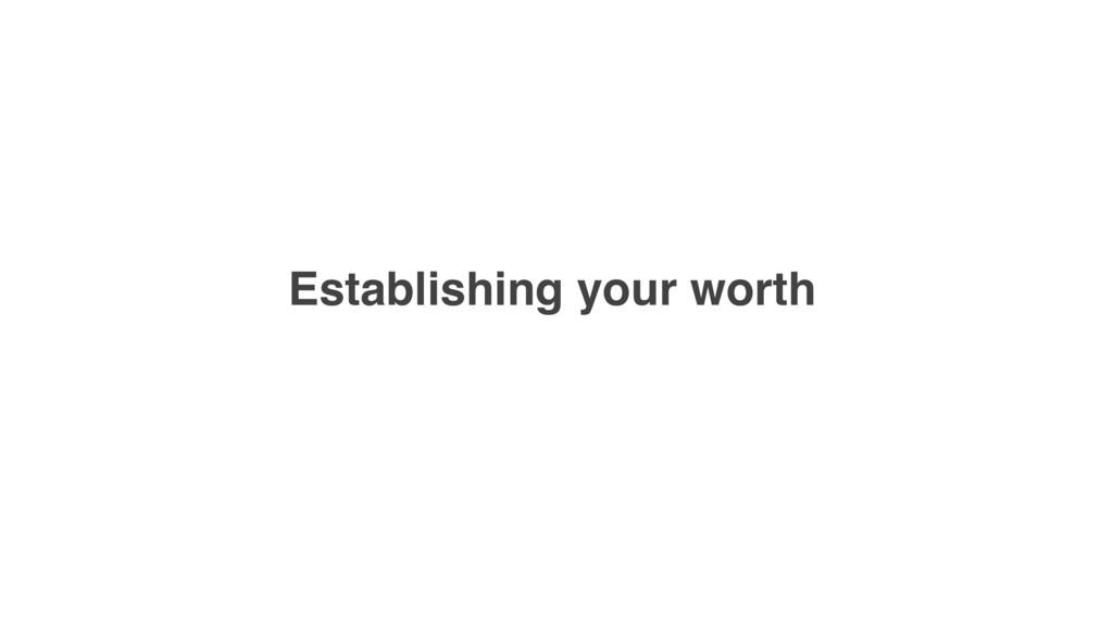 Establishing your worth