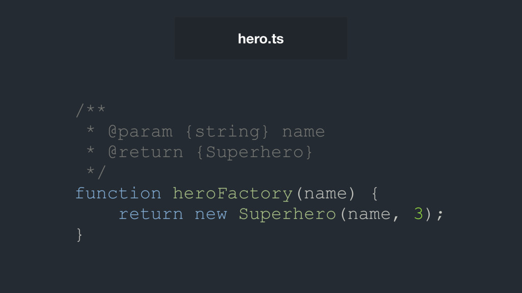 /** * @param {string} name * @return {Superhero...