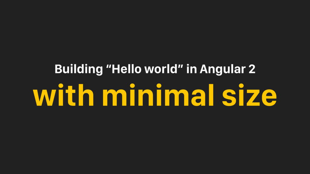 "Building ""Hello world"" in Angular 2 with minima..."
