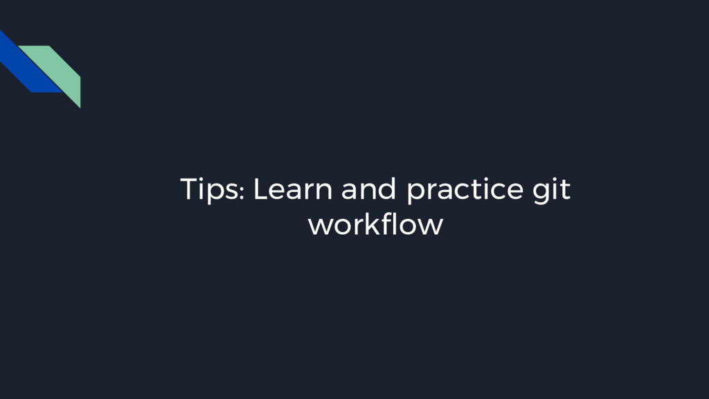 Tips: Learn and practice git workflow