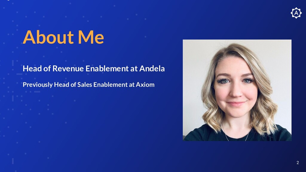 2 About Me Head of Revenue Enablement at Andela...