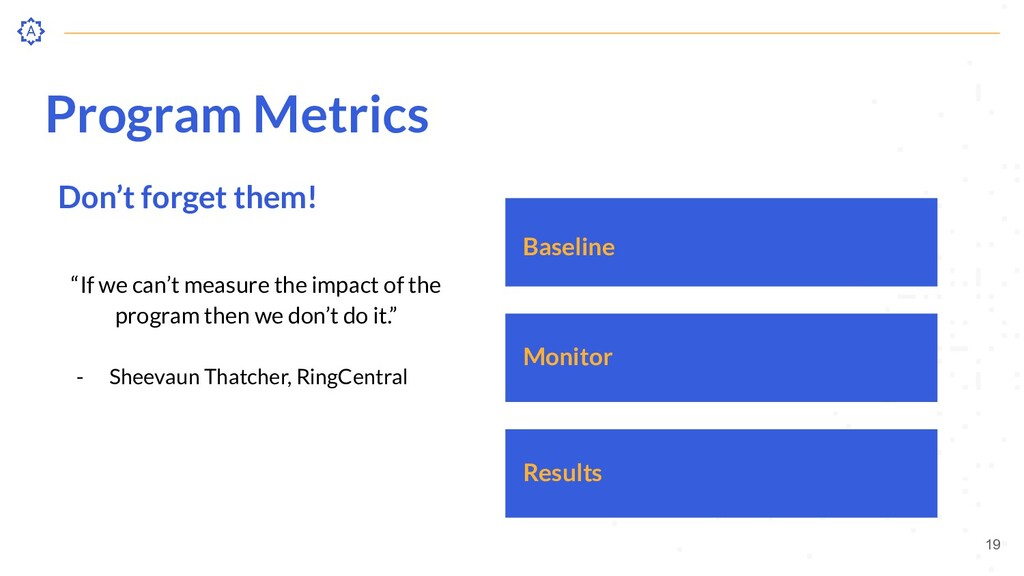 """Program Metrics Don't forget them! """"If we can't..."""