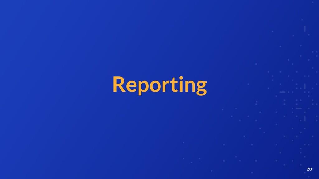 Reporting 20