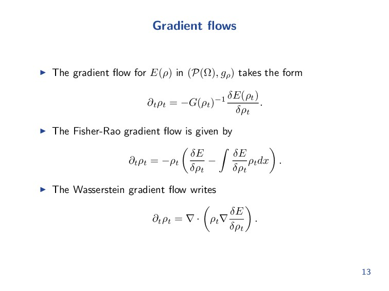 Gradient flows The gradient flow for E(ρ) in (P(Ω...