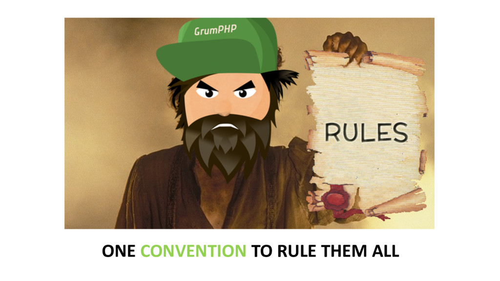 ONE CONVENTION TO RULE THEM ALL
