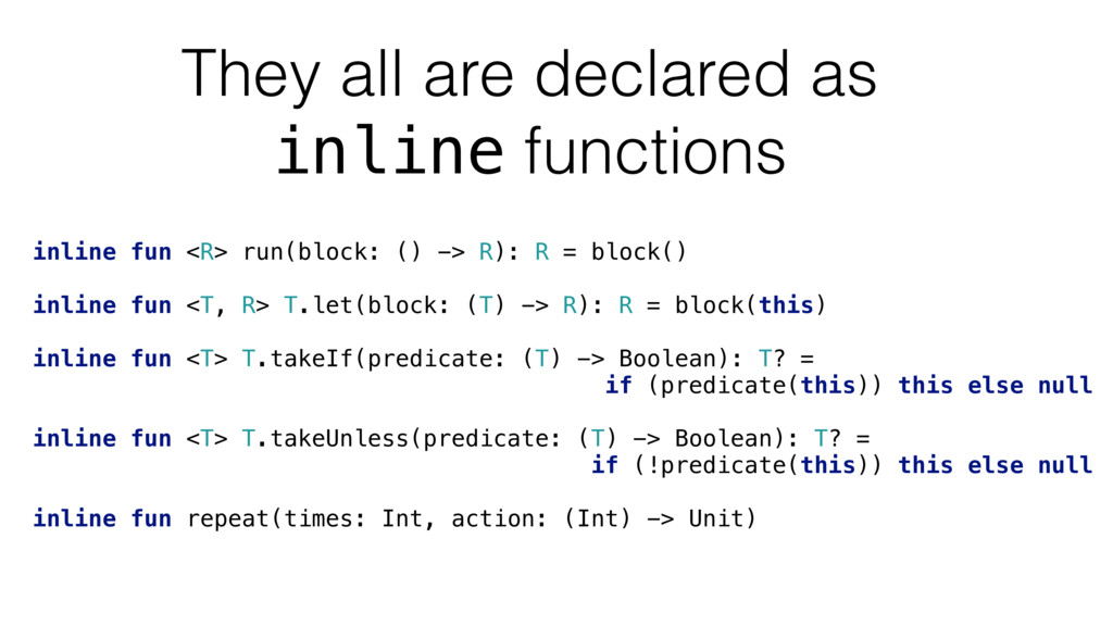 They all are declared as inline functions inlin...