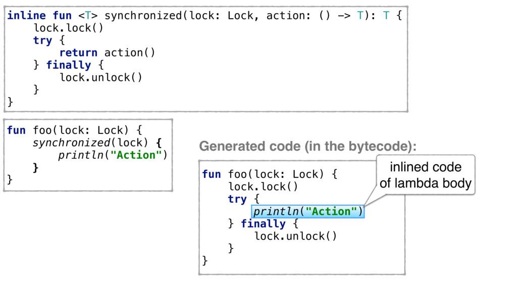 inline fun <T> synchronized(lock: Lock, action:...