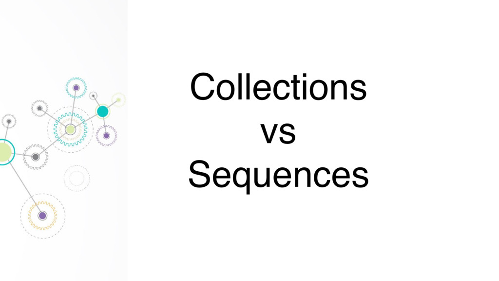 Collections vs Sequences