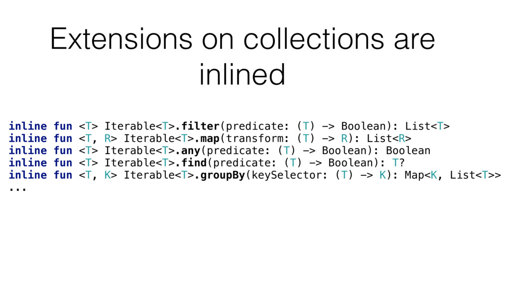 Extensions on collections are inlined inline fu...