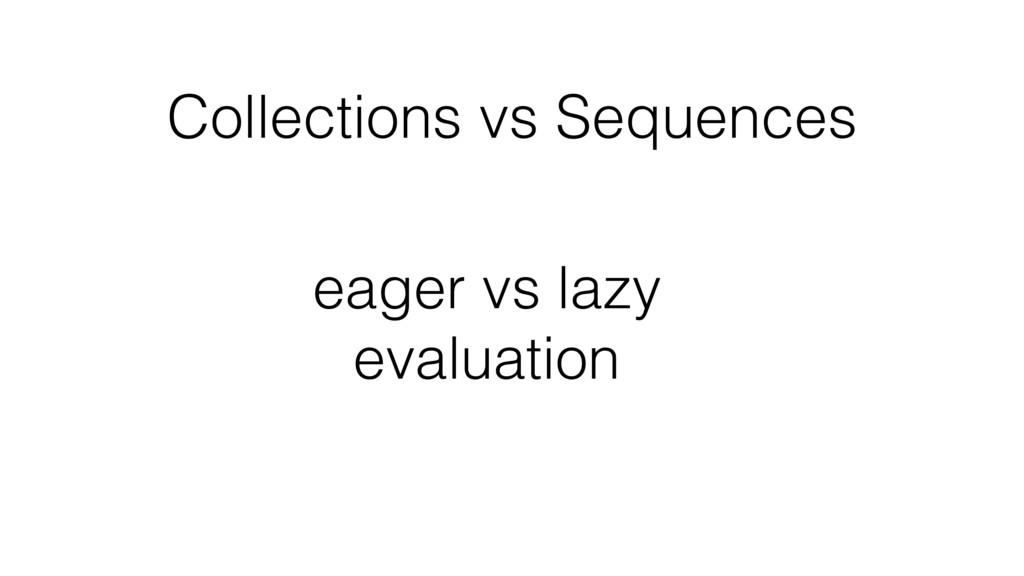Collections vs Sequences eager vs lazy evaluati...