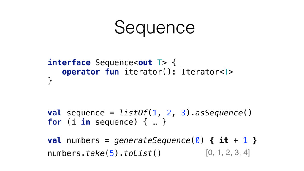 Sequence interface Sequence<out T> { operator f...