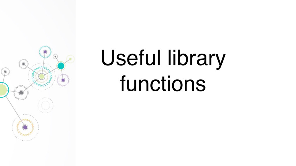 Useful library functions