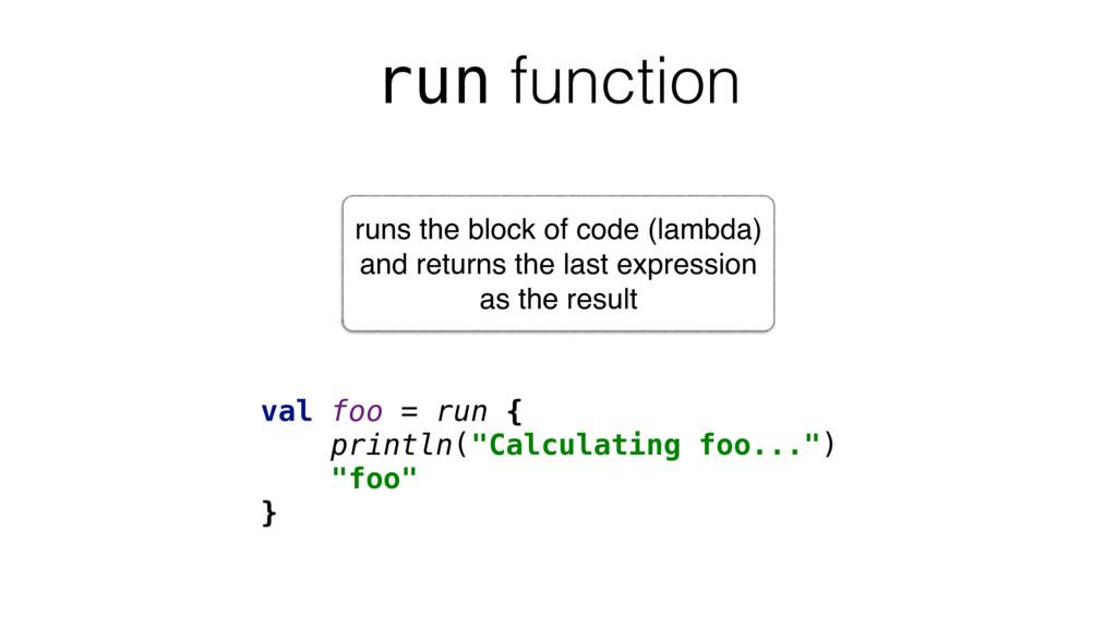 """run function val foo = run { println(""""Calculati..."""