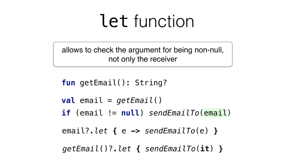 let function fun getEmail(): String? val email ...