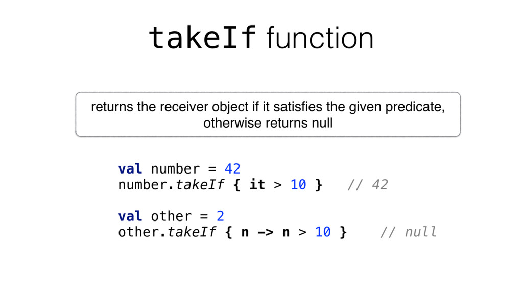 takeIf function val number = 42 number.takeIf {...
