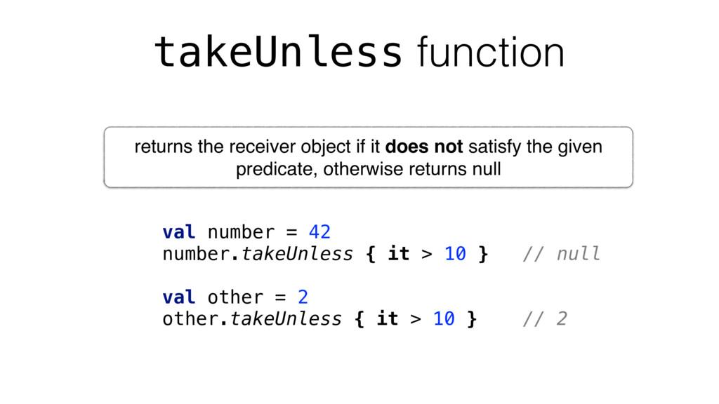 takeUnless function val number = 42 number.take...
