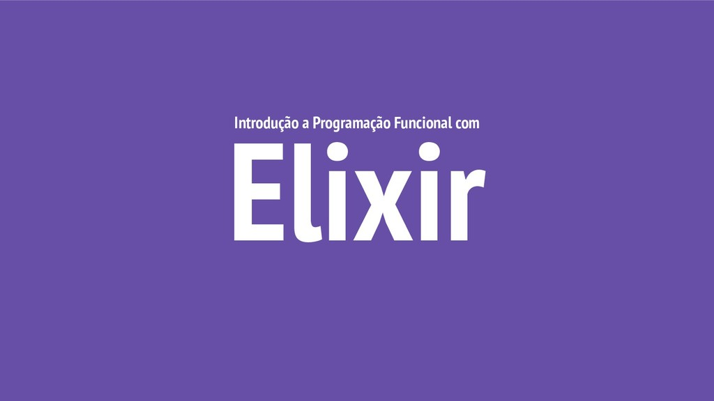 Elixir Introdução a Programação Funcional com