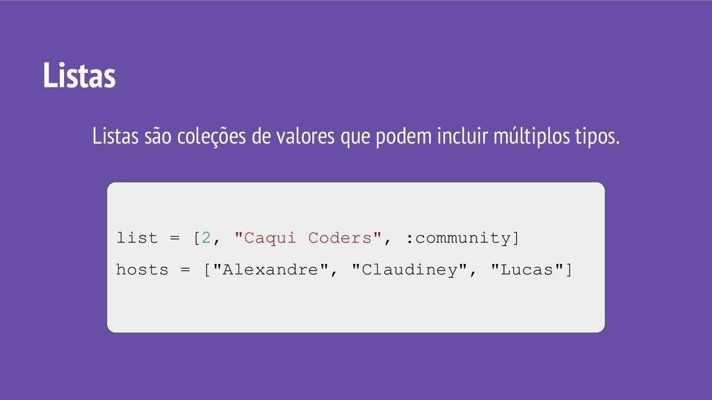 "list = [2, ""Caqui Coders"", :community] hosts = ..."