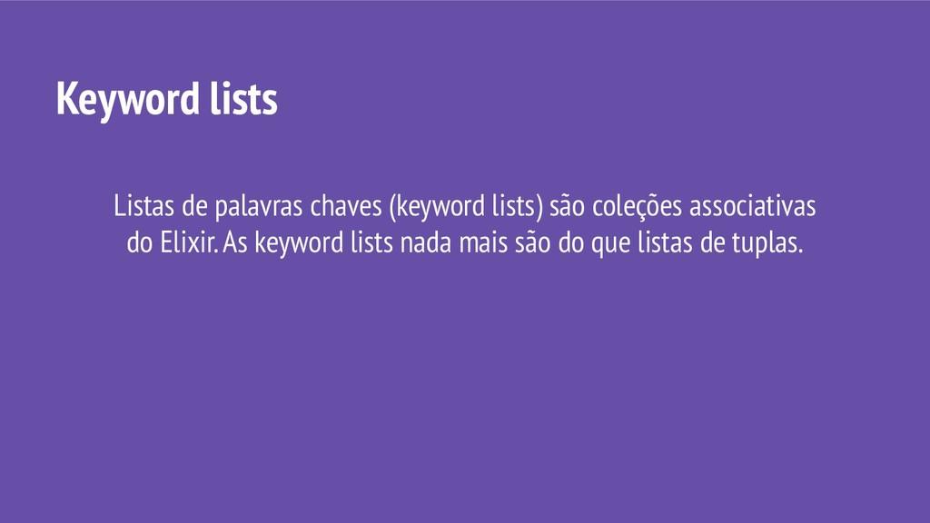 Listas de palavras chaves (keyword lists) são c...
