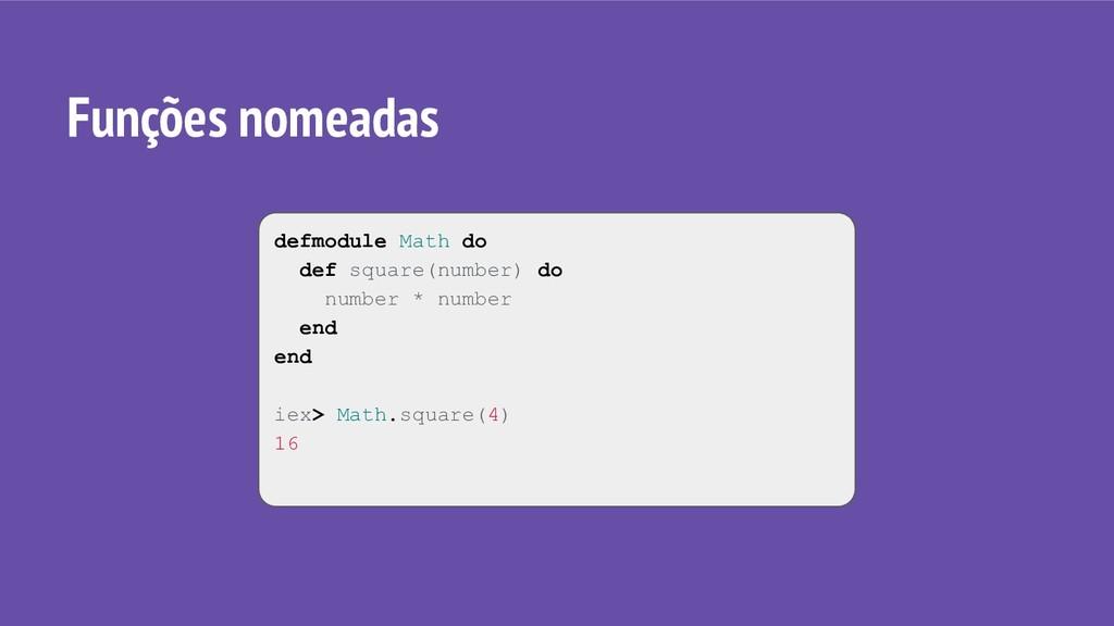defmodule Math do def square(number) do number ...
