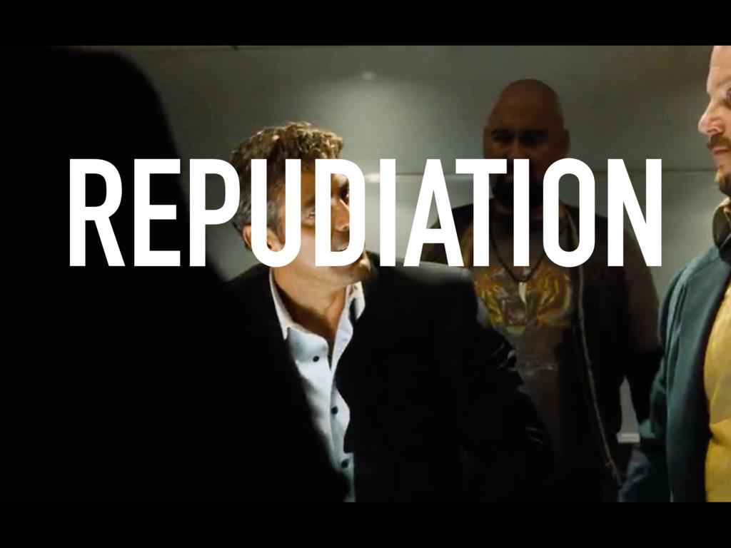 REPUDIATION