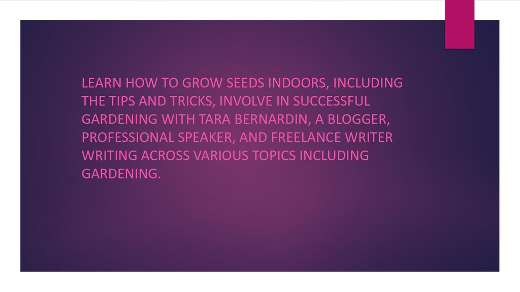LEARN HOW TO GROW SEEDS INDOORS, INCLUDING THE ...