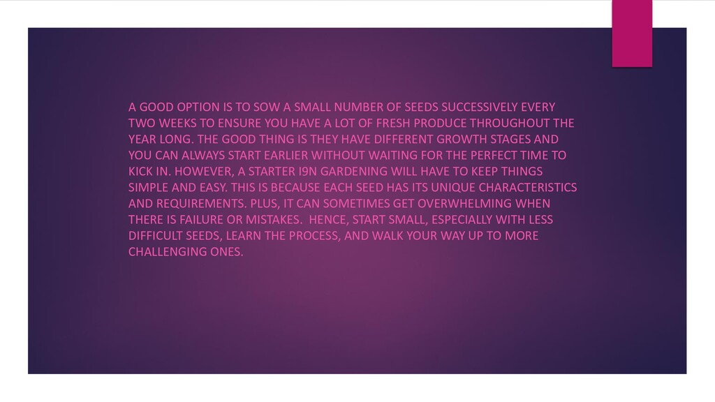 A GOOD OPTION IS TO SOW A SMALL NUMBER OF SEEDS...