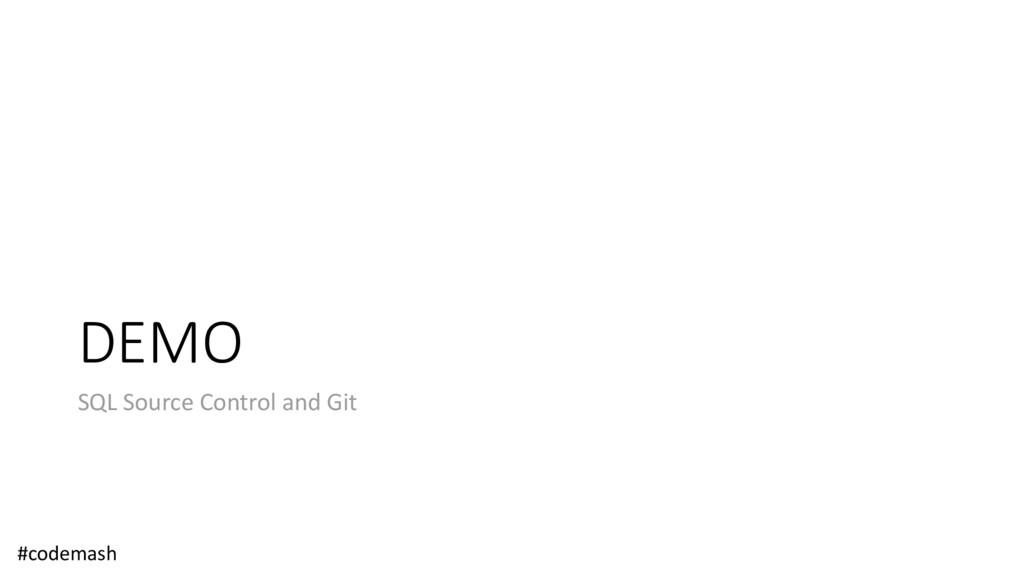 DEMO SQL Source Control and Git #codemash