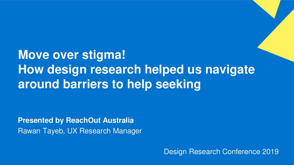Move over stigma! How design research helped us...