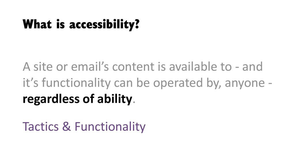 What is accessibility? A site or email's conten...