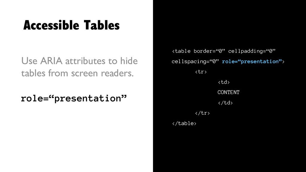 Accessible Tables Use ARIA attributes to hide t...