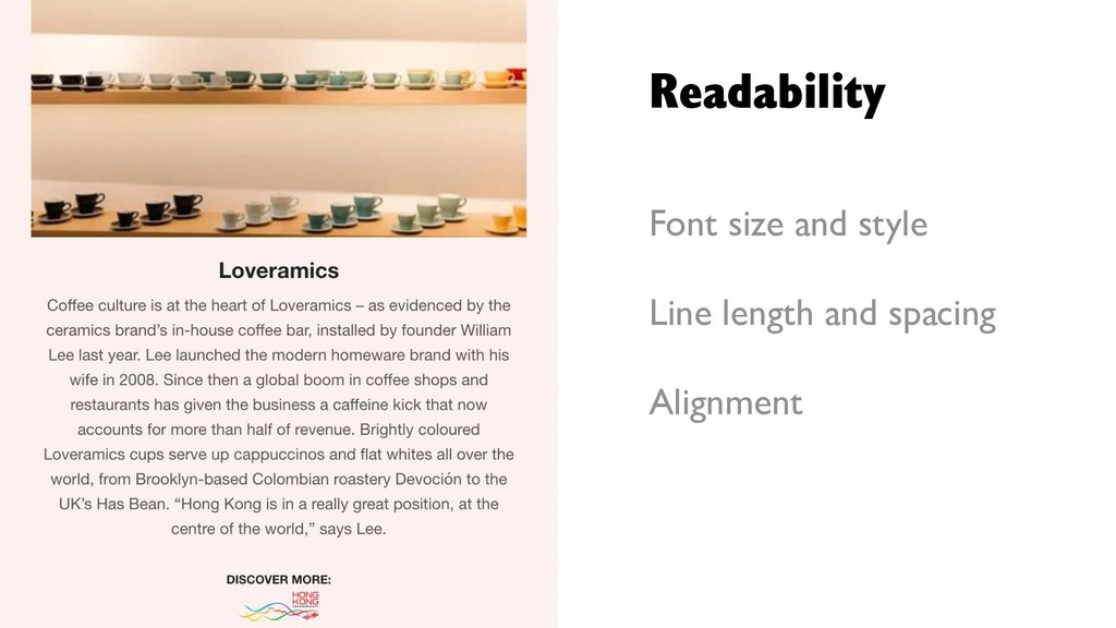 Readability Font size and style Line length and...