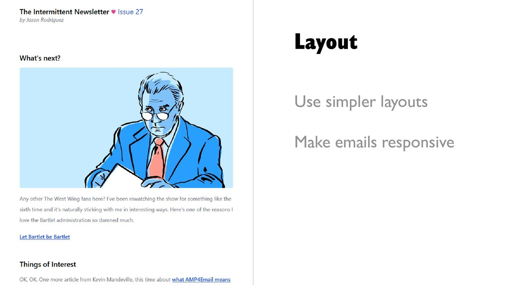 Layout Use simpler layouts Make emails responsi...