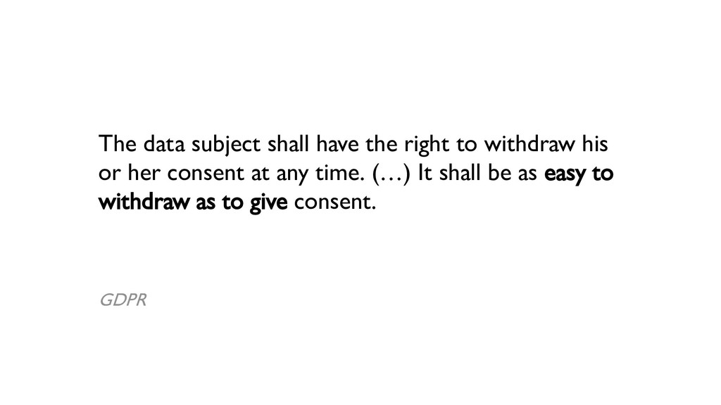 The data subject shall have the right to withdr...