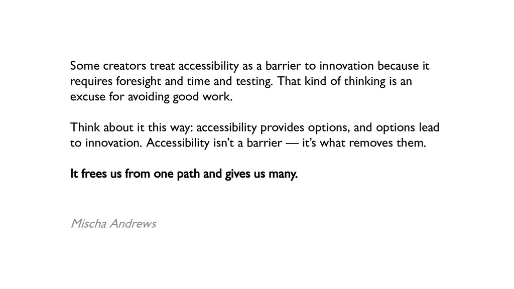 Some creators treat accessibility as a barrier ...