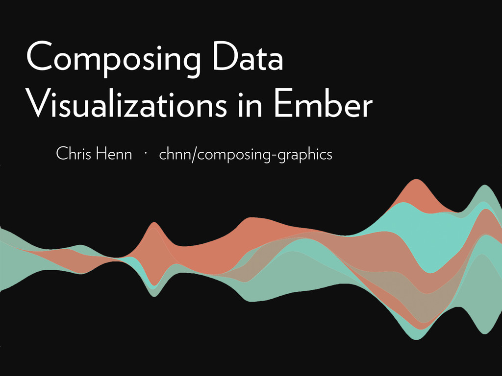 Composing Data Visualizations in Ember Chris He...