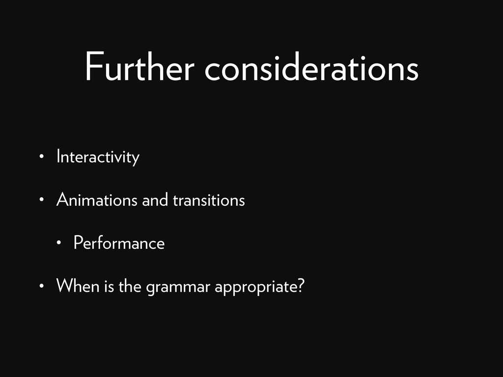 Further considerations • Interactivity • Animat...