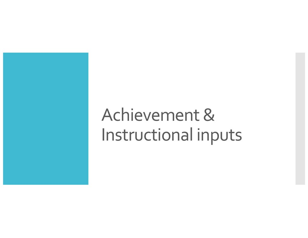 Achievement & Instructional inputs