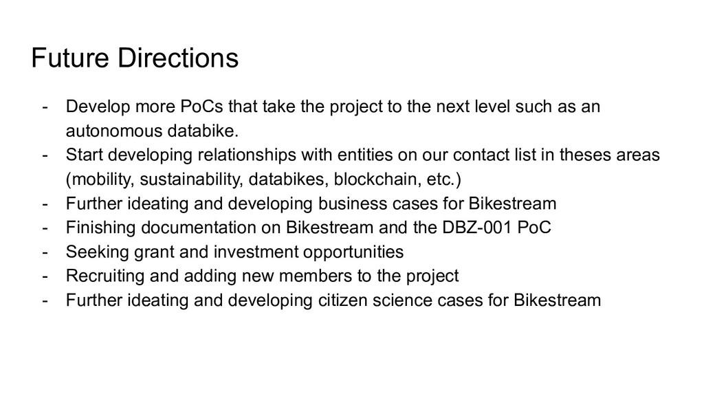 Future Directions - Develop more PoCs that take...