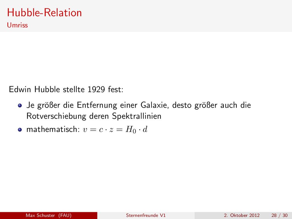Hubble-Relation Umriss Edwin Hubble stellte 192...