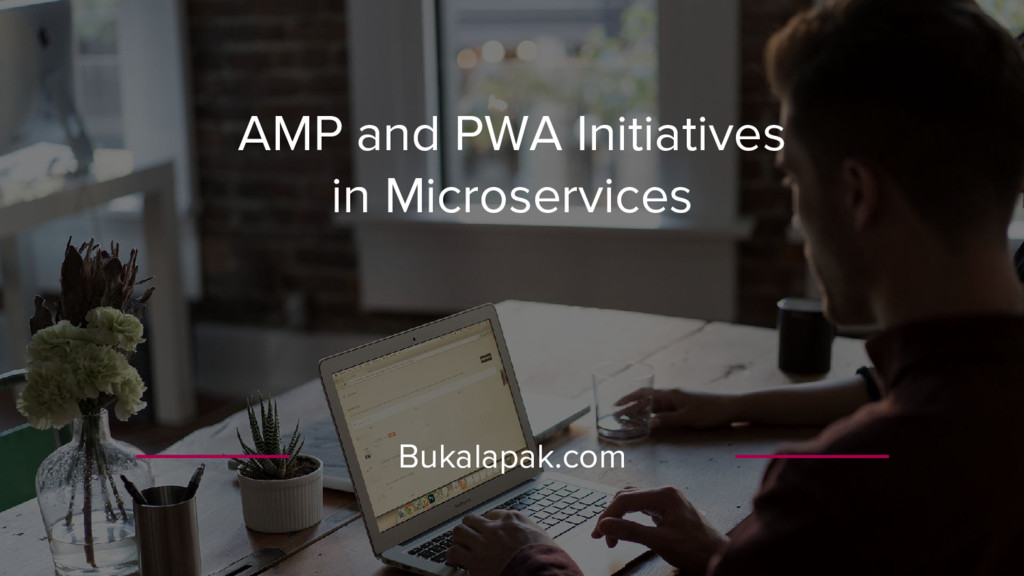 AMP and PWA Initiatives in Microservices Bukala...