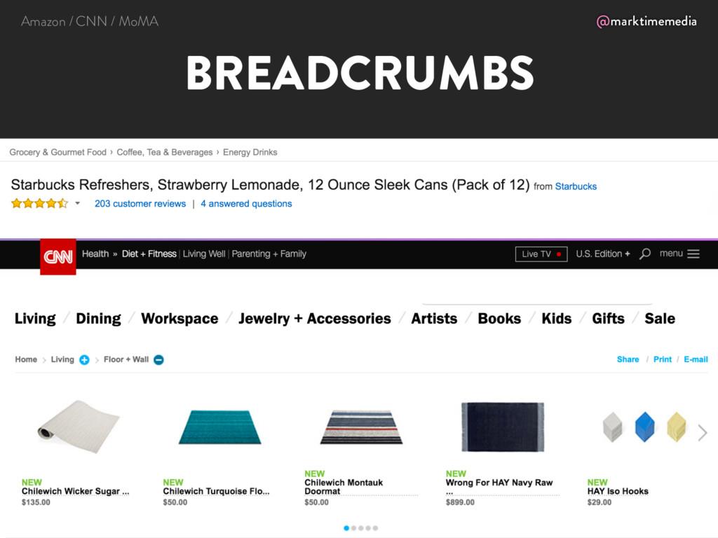 @marktimemedia BREADCRUMBS Amazon / CNN / MoMA
