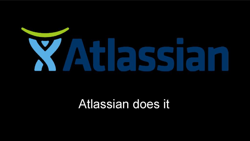 Atlassian does it