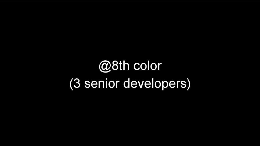 @8th color (3 senior developers)