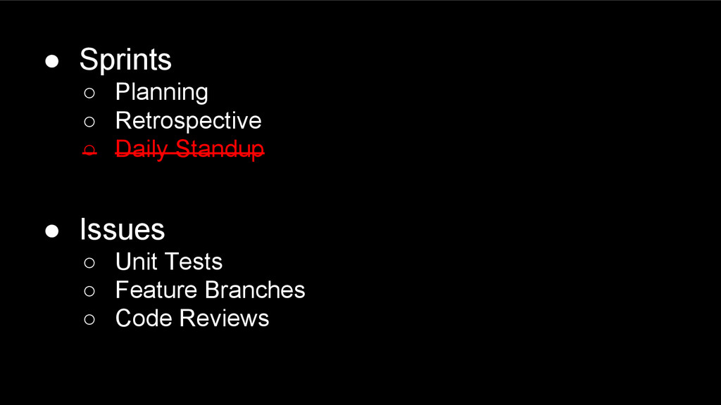 ● Sprints ○ Planning ○ Retrospective ○ Daily St...